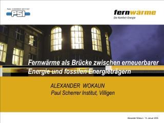 Fernwärme als Brücke zwischen erneuerbarer Energie und fossilen Energieträgern