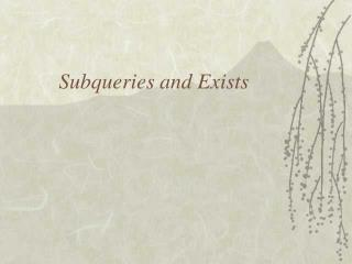 Subqueries and Exists