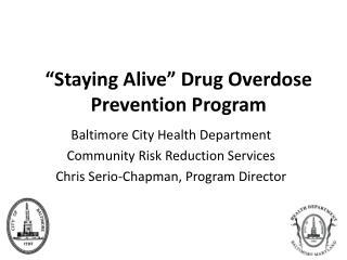 """""""Staying Alive"""" Drug Overdose Prevention Program"""