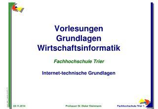 Vorlesungen Grundlagen Wirtschaftsinformatik Fachhochschule Trier Internet-technische Grundlagen
