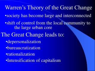 Warren's Theory of the Great Change society has become large and interconnected