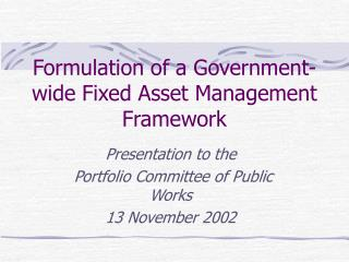 Formulation of a Government-wide Fixed Asset Management Framework