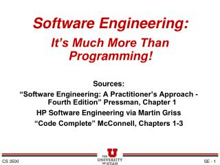 Software Engineering: It�s Much More Than Programming!