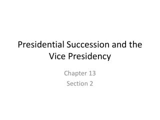 Presidential Succession and the Vice Presidency