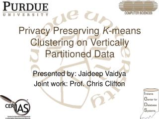 Privacy Preserving  K -means Clustering on Vertically Partitioned Data