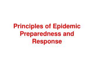 Principles of Epidemic Preparedness and Response