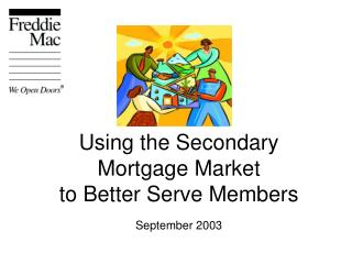 Using the Secondary Mortgage Market  to Better Serve Members September 2003