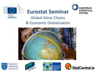 Eurostat Seminar Global Value Chains  & Economic Globalisation