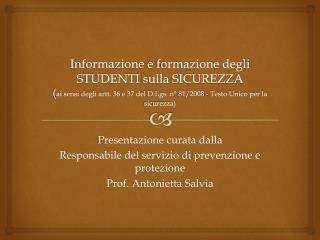 Presentazione curata dalla  Responsabile del servizio di prevenzione e protezione