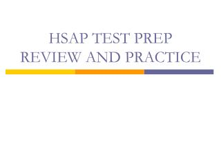 HSAP TEST PREP REVIEW AND PRACTICE