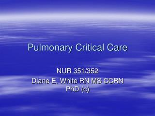 Pulmonary Critical Care