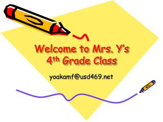 Welcome to Mrs. Y's 4 th  Grade Class