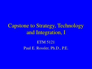 Capstone to Strategy, Technology and Integration, I