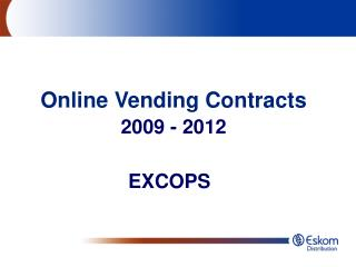 Online Vending Contracts   2009 - 2012