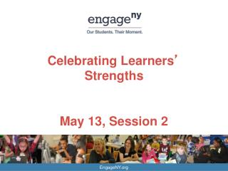 Celebrating Learners '  Strengths May 13, Session 2