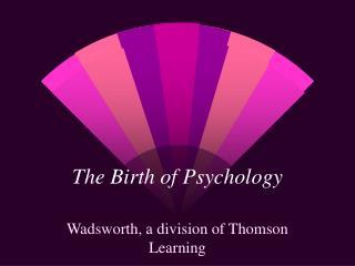 The Birth of Psychology