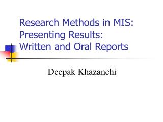 Research Methods in MIS: Presenting Results:  Written and Oral Reports