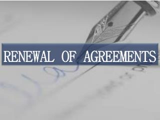 RENEWAL OF AGREEMENTS