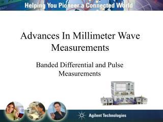 Advances In Millimeter Wave Measurements