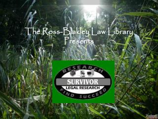 The Ross-Blakley Law Library  Presents