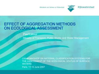 EFFECT OF AGGREGATION METHODS ON ECOLOGICAL ASSESSMENT