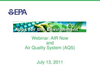 Webinar: AIR Now  and  Air Quality System (AQS) July 13, 2011