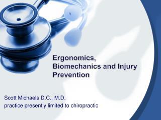 Ergonomics, Biomechanics and Injury Prevention