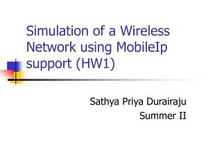 Simulation of a Wireless Network using MobileIp support (HW1)