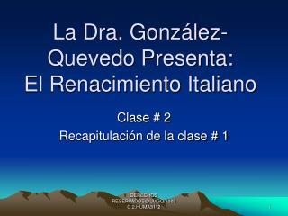 La Dra. González- Quevedo Presenta: El Renacimiento Italiano