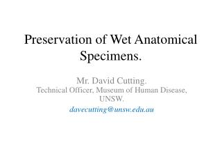 Preservation of Wet Anatomical Specimens.