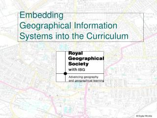 Embedding  Geographical Information Systems into the Curriculum