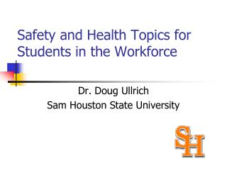 Safety and Health Topics for Students in the Workforce