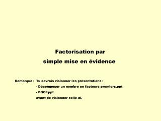 Factorisation par  simple mise en évidence