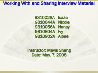 Working With and Sharing Interview Material     9310028A   Isaac       9310044A   Nicole