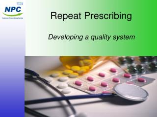 Repeat Prescribing Developing a quality system