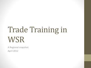Trade Training in WSR