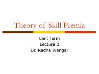 Theory of Skill Premia