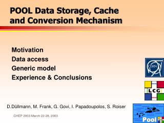 POOL Data Storage, Cache  and Conversion Mechanism