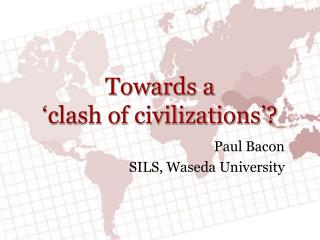 Towards a   clash of civilizations