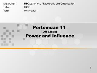 Pertemuan 11 (Off-Class)  Power and Influence