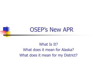 OSEP s New APR