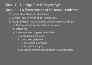 Chap. 1 – L'antiquité et le Moyen Âge Chap. 2 – La Renaissance et les temps modernes