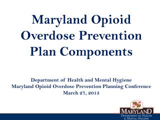 Maryland Opioid Overdose Prevention Plan Components