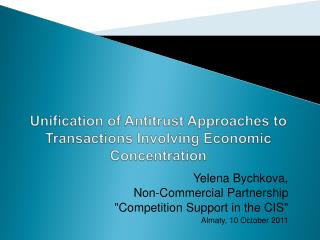 Unification of Antitrust Approaches to Transactions Involving Economic Concentration