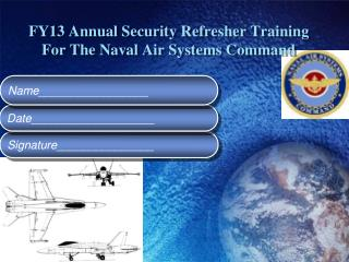 FY13 Annual Security Refresher Training For The Naval Air Systems Command