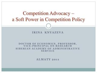 Competition Advocacy  –  a Soft Power in Competition Policy