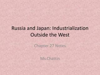 Russia and Japan: Industrialization Outside the West