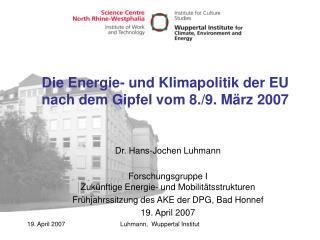 Die Energie- und Klimapolitik der EU nach dem Gipfel vom 8./9. März 2007