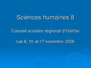 Sciences humaines 8 Conseil scolaire régional d'Halifax