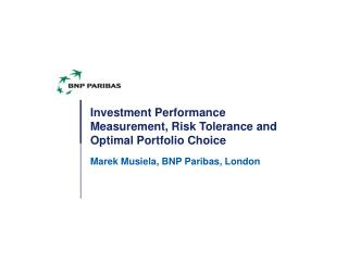 Investment Performance Measurement, Risk Tolerance and  Optimal Portfolio Choice